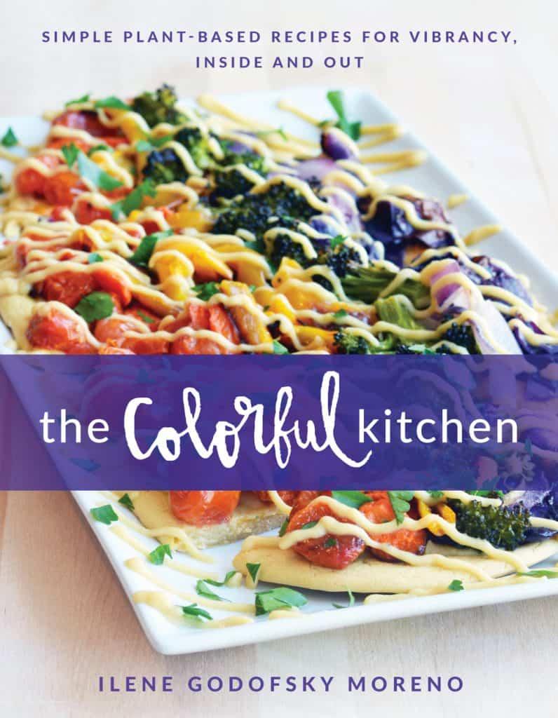 The Colorful Kitchen cookbook by Vegan Ilene Godofsky Moreno