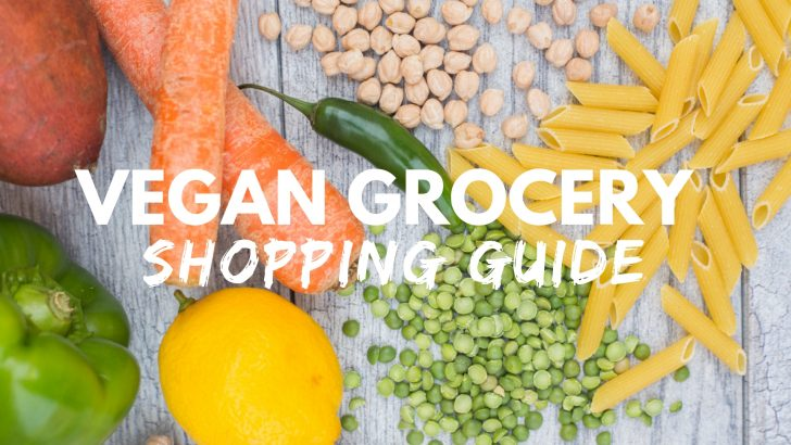 Guide to Vegan Grocery Shopping (At Your Favorite Supermarkets!)