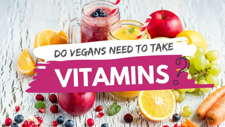 I'm Vegan…Do I Really Need to Take Vitamins?