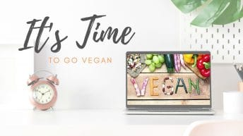 The Best (And Easiest) Time to Go Vegan Is…