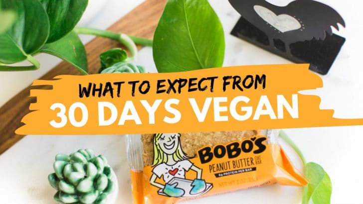 Going Vegan? Here's What to Expect in the First 30 Days!