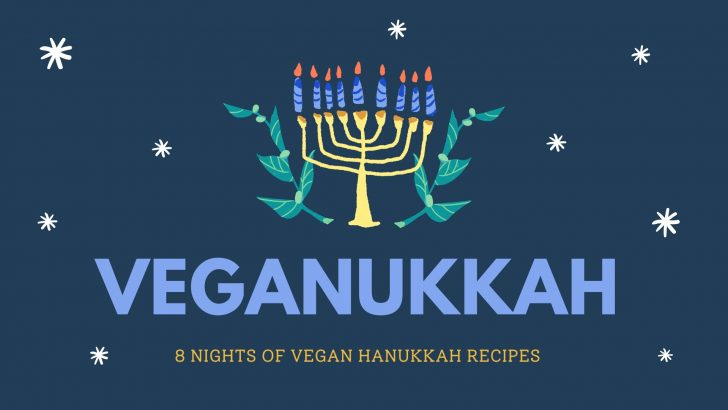 Ate Nights of Vegan Hanukkah Recipes